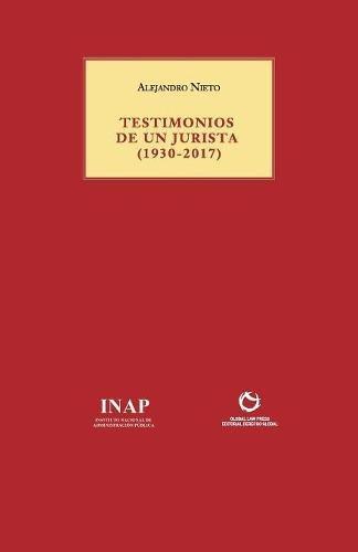 Portada del libro TESTIMONIOS DE UN JURISTA (1930-2017) (COLECCIÓN ROJA)