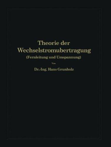 Theorie der Wechselstromübertragung: Fernleitung und Umspannung (German Edition)