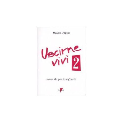 Uscirne Vivi 2. Manuale Per Insegnanti