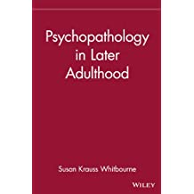 Psychopathology in Later Adulthood (Wiley Series in Adulthood and Aging)