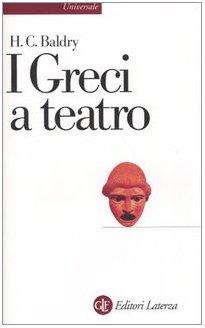 I greci a teatro. Spettacolo e forme della tragedia
