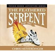The Feathered Serpent (Tennis Shoes Adventure Series) by Chris Heimerdinger (2003-08-01)