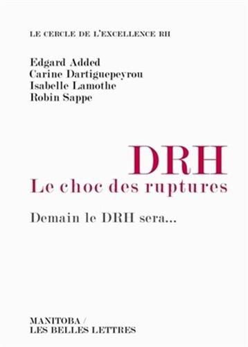 DRH, le choc des ruptures: Demain le DRH sera...