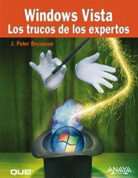 Windows vista - los trucos de los expertos (Titulos Especiales) por Peter J. Bruzzese