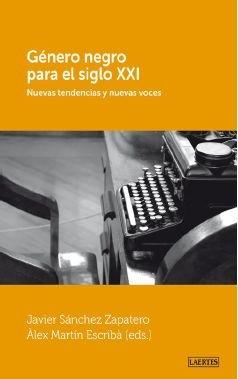 Género Negro Para El S.Xxi (Laertes) por Javier Sánchez Zapatero