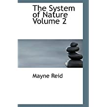 [(The System of Nature Volume 2)] [By (author) Captain Mayne Reid] published on (August, 2008)