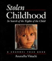 Stolen Childhood: In Search of the Rights of the Child