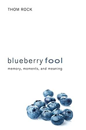 Blueberry Fool: Memory, Moments, and Meaning (English Edition) eBook ...