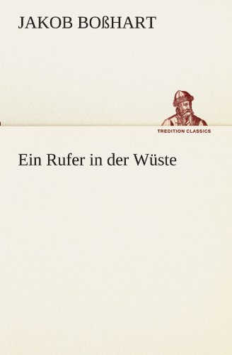 Ein Rufer in der Wüste (TREDITION CLASSICS)