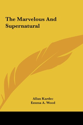 The Marvelous and Supernatural