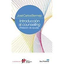 Introducción al counselling: (Relación de ayuda) (Cuadernos Humanización de la Salud)