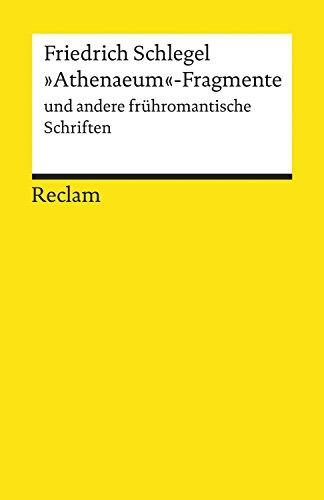 """""""Athenaeum""""-Fragmente und andere frühromantische Schriften: Reclams Universal-Bibliothek"""