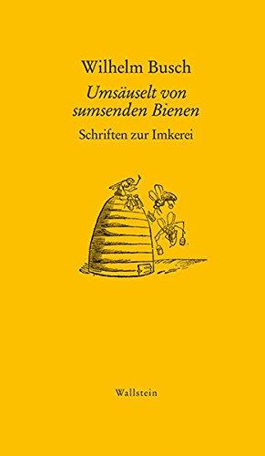 Umsäuselt von sumsenden Bienen: Schriften zur Imkerei