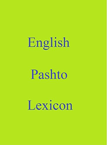 English Pashto Lexicon (World Languages Dictionary Book 28) (English Edition)