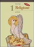 Il nuovo Religione. Per il biennio delle Scuole superiori: 1