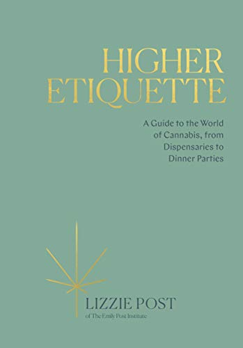Higher Etiquette: A Guide to the World of Cannabis, from Dispensaries to Dinner Parties Smoking Dinner