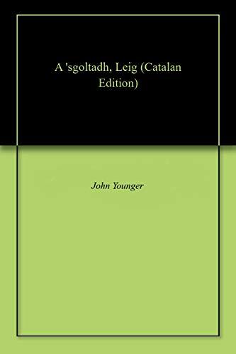 A 'sgoltadh, Leig (Catalan Edition) por John Younger
