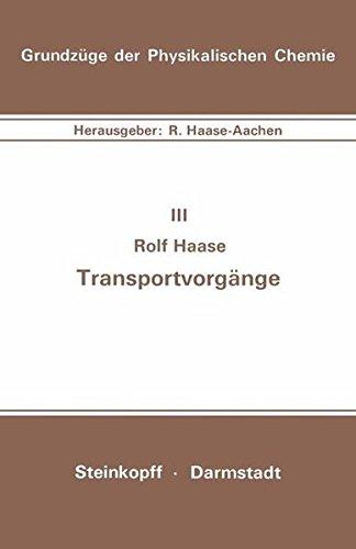 Transportvorgänge (Grundzüge der Physikalischen Chemie in Einzeldarstellungen (3))