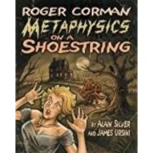 Roger Corman: Metaphysics on a Shoestring by Alain Silver (2006-03-15)