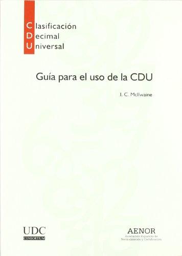 Guía para el uso de la Clasificación Decimal Universal (CDU) por I. C. McIlwaine