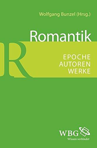 Romantik: Epoche - Autoren - Werke