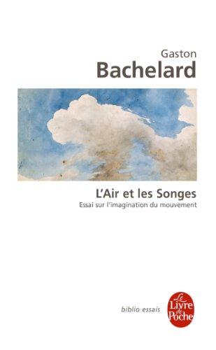 L'Air ET Les Songes: Essai Sur L'Imagination Du Mouvement (Biblio Essais) par Gaston Bachelard