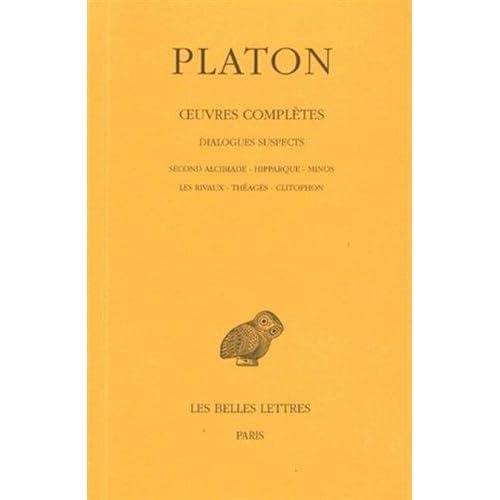 Œuvres complètes. Tome XIII, 2e partie: Dialogues suspects (Second Alcibiade - Hipparque - Minos - Les Rivaux - Théagès - Clitophon)