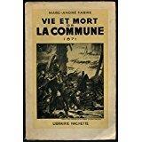 Vie et mort de la commune 1871 in-8° br. 254 pp. 0, 232 kg