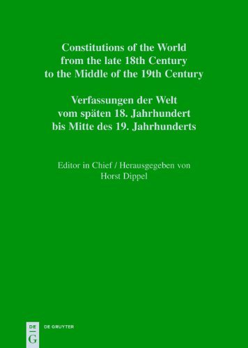 Dippel, Horst: Constitutions of the World from the late 18th Century to the Middle of the 19th Century. The Americas. Constitutional Documents of Mexico ... / Nationale Verfassungen: Vol. 9. Part I