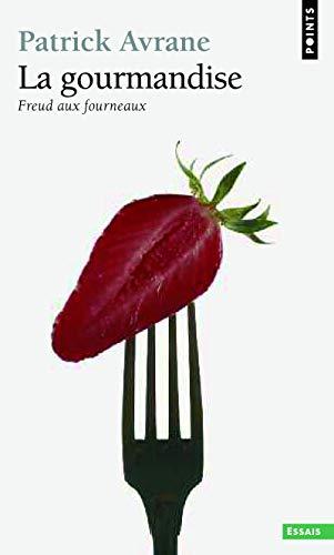 La Gourmandise. Freud aux fourneaux