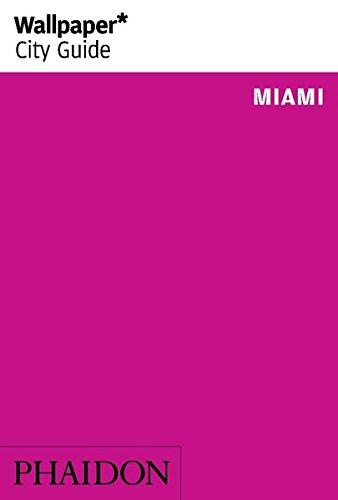 Wallpaper. City Guide. Miami 2014