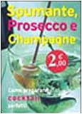Spumante, prosecco e champagne