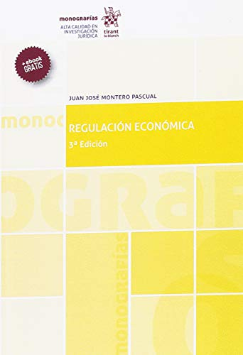 Regulación económica 3ª edición 2018 (monografías) Juan José Montero Pascual