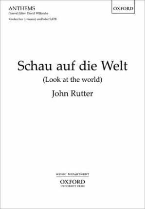 SCHAU AUF DIE WELT (LOOK AT THE WORLD) - arrangiert für Gemischter Chor - (Kinderchor) - Klavier [Noten / Sheetmusic] Komponist: RUTTER JOHN Oxford Welt