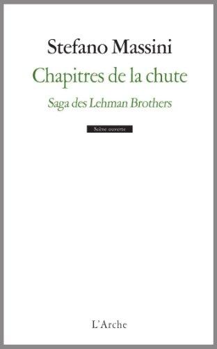 Chapitres de la chute. Saga des Lehman Brothers