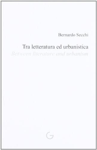 Tra letteratura e urbanistica-Between literature and urbanism. Ediz. multilingue