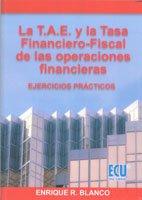 La T.A.E. y la tasa financiero-fiscal de las operaciones financieras por Enrique R. Blanco Richart