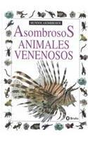 Asombrosos animales venenosos (Coleccion