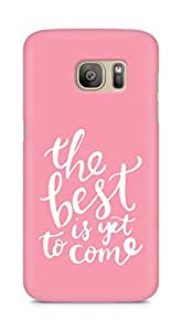 AMEZ the best is yet to come Back Cover For Samsung Galaxy S7 Edge