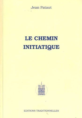 Chemin Initiatique (Le) par Jean Pataut