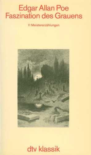 Edgar Allan Poe – Faszination des Grauens. 11 Meistererzählungen