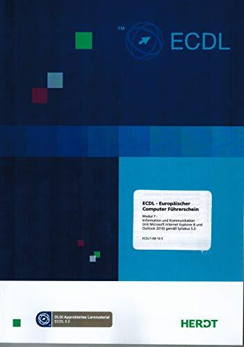 ECDL - Europäischer Computer Führerschein Modul 7 Information und Kommunikation mit IE 8.0 und Outlook 2010 Syllabus 5.0 - Grill-modul