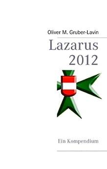 Lazarus 2012: Ein Kompendium (German Edition) by [Gruber-Lavin, Oliver M.]