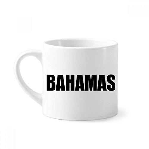 Bahamas Country Name schwarz Mini Kaffee Tasse Weiß Keramik Keramik Tasse mit Griff Flachmann Geschenk (Becher Bahama)