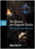 eBook Gratis da Scaricare Tre misteri per Auguste Dupin Testo inglese a fronte (PDF,EPUB,MOBI) Online Italiano