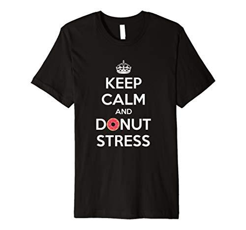 Keep Calm And Donut Stress Tshirt Doughnut Stress Free