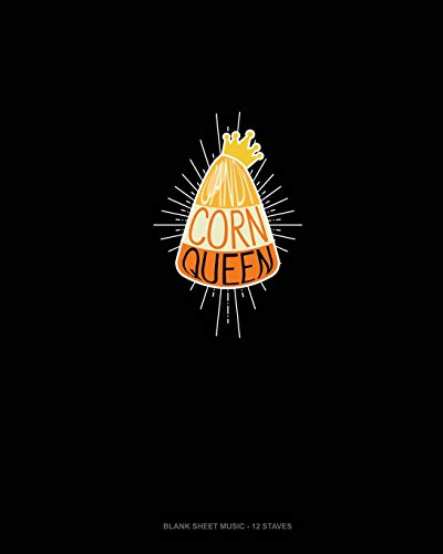 Candy Corn Queen: Blank Sheet Music - 12 Staves