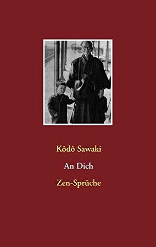 An Dich. Zen-Sprüche: Die Fortsetzung von