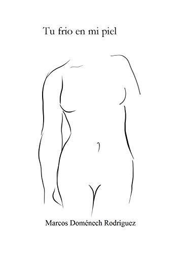 Tu frío en mi piel: Retratos de ella; Palabras nómadas; Mar de ausencia