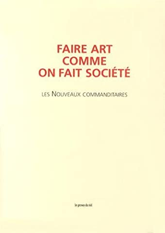 Didier Debaise - Faire art comme on fait société :
